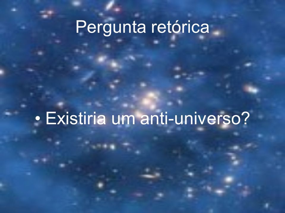Existiria um anti-universo