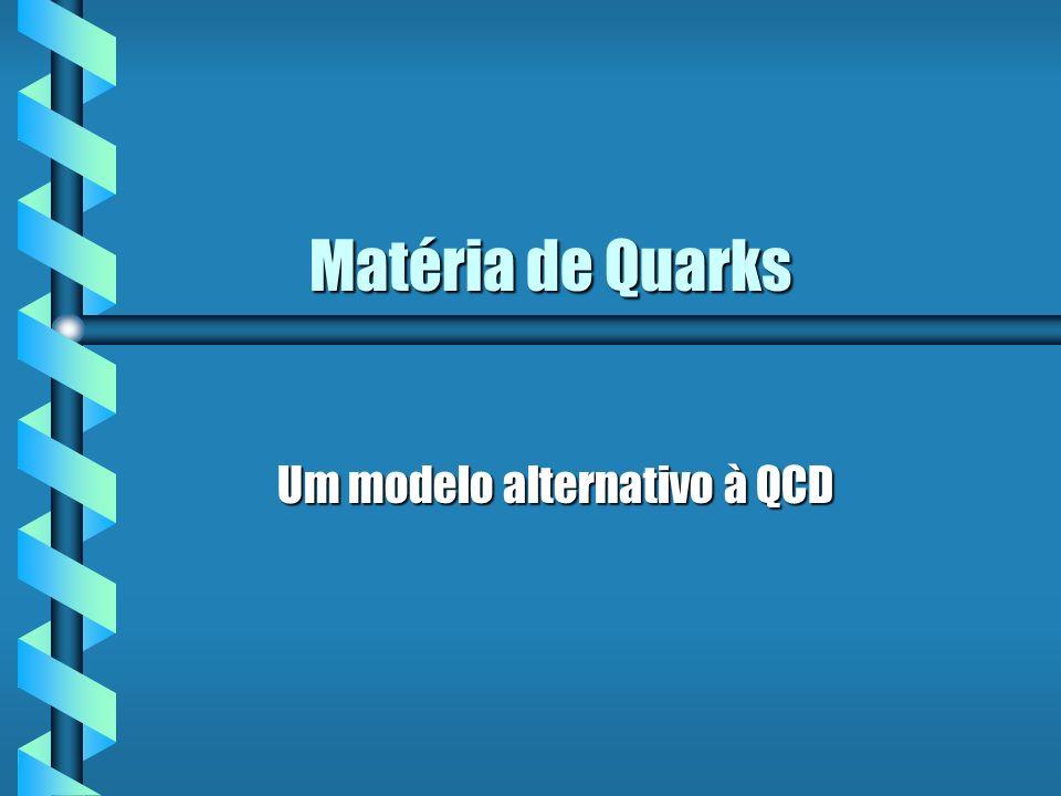 Um modelo alternativo à QCD