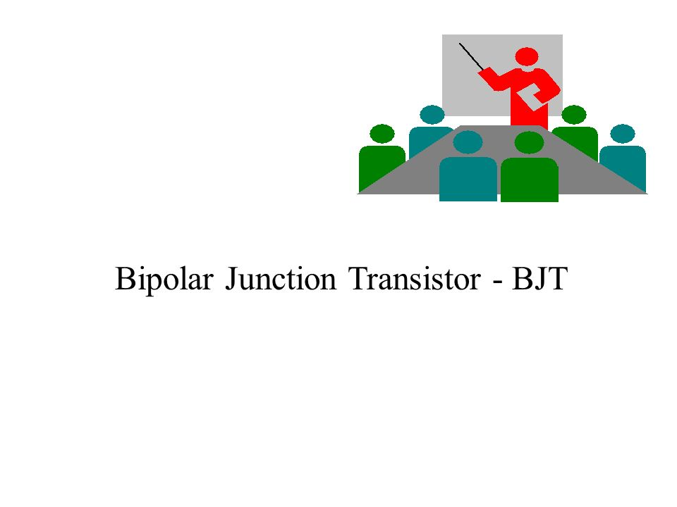Bipolar Junction Transistor - BJT