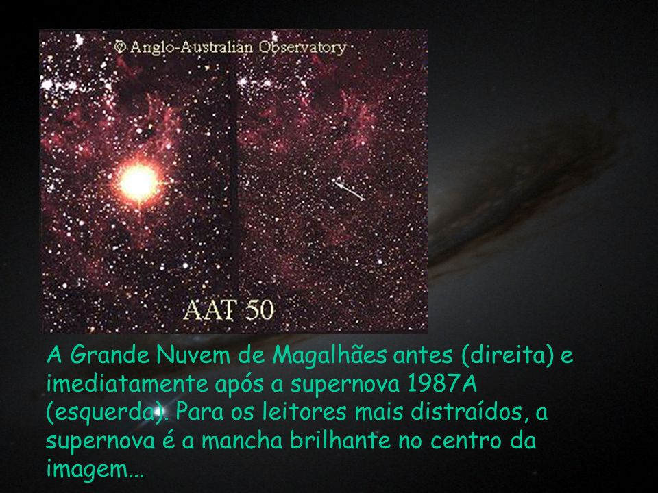 A Grande Nuvem de Magalhães antes (direita) e imediatamente após a supernova 1987A (esquerda).