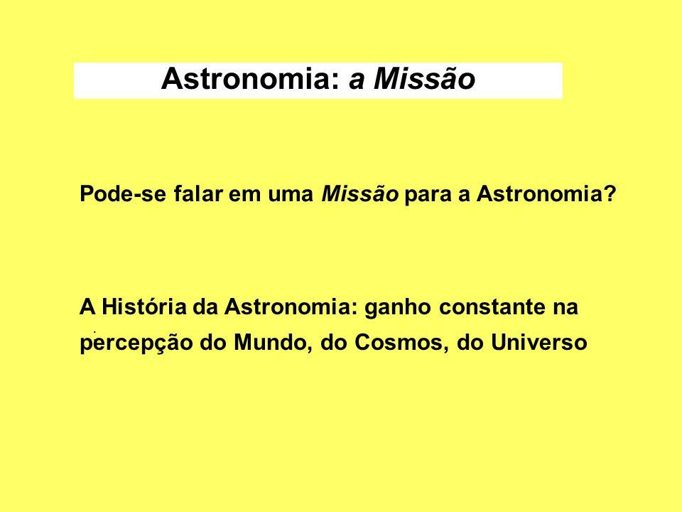 Astronomia: a Missão Pode-se falar em uma Missão para a Astronomia