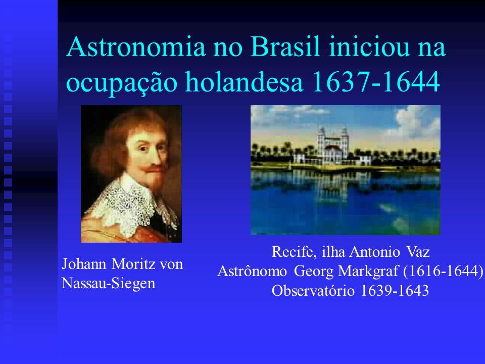 Astronomia no Brasil iniciou na ocupação holandesa 1637-1644