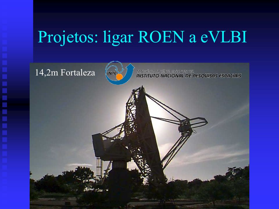 Projetos: ligar ROEN a eVLBI