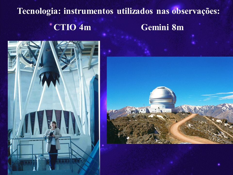 Tecnologia: instrumentos utilizados nas observações: