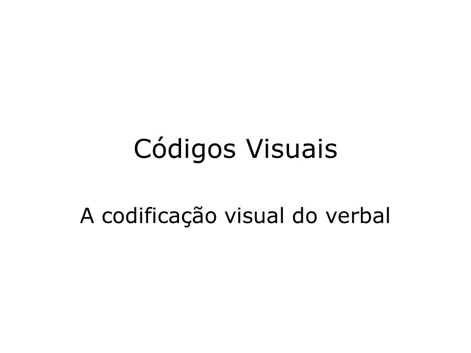 A codificação visual do verbal