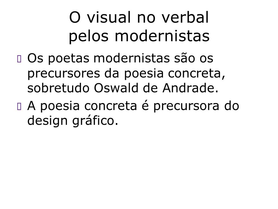 O visual no verbal pelos modernistas