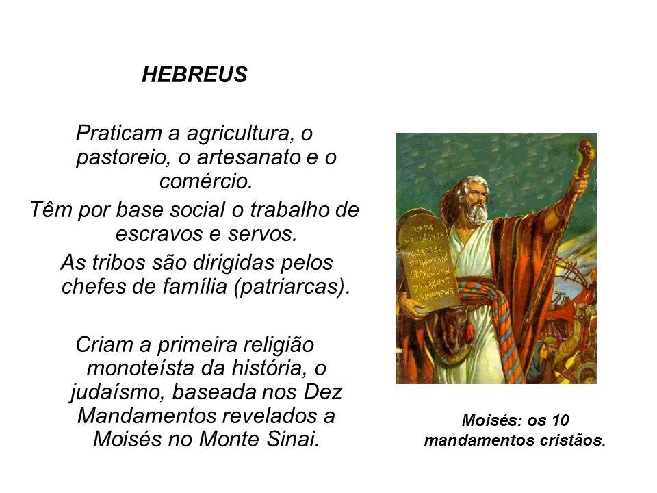 Moisés: os 10 mandamentos cristãos.