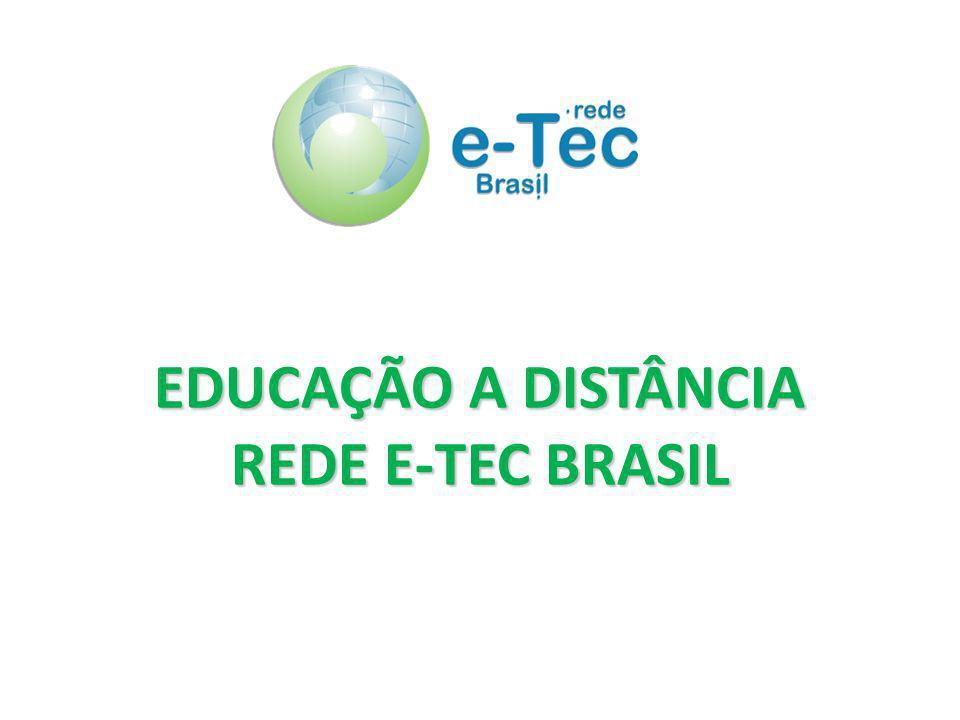 EDUCAÇÃO A DISTÂNCIA REDE E-TEC BRASIL