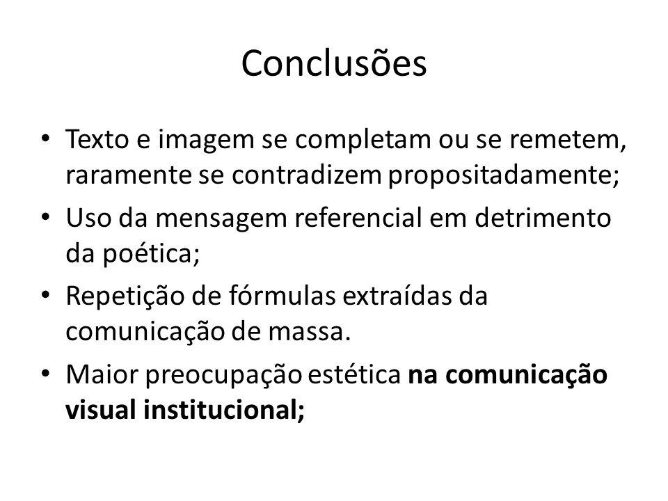 Conclusões Texto e imagem se completam ou se remetem, raramente se contradizem propositadamente;