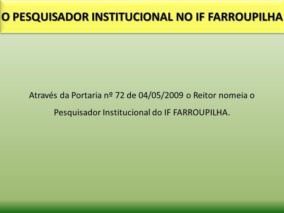 O PESQUISADOR INSTITUCIONAL NO IF FARROUPILHA
