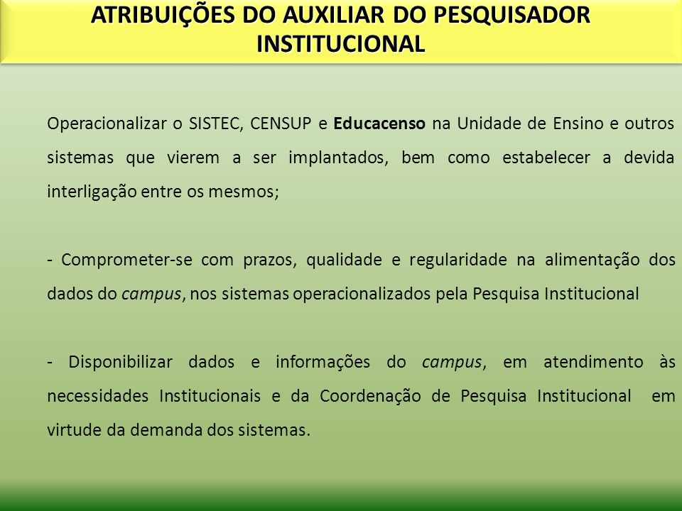 ATRIBUIÇÕES DO AUXILIAR DO PESQUISADOR INSTITUCIONAL