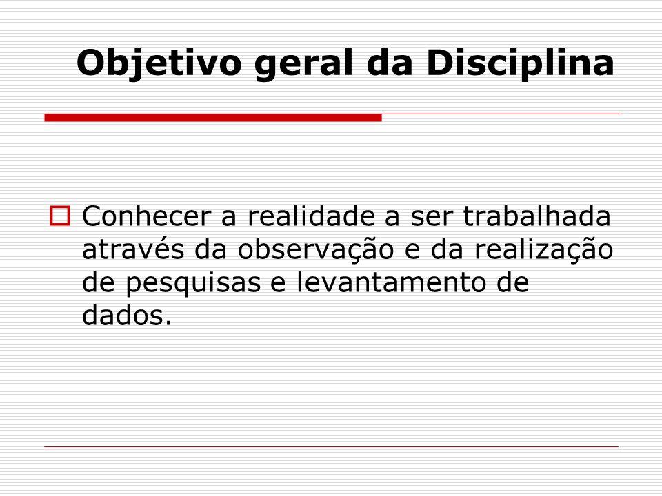 Objetivo geral da Disciplina