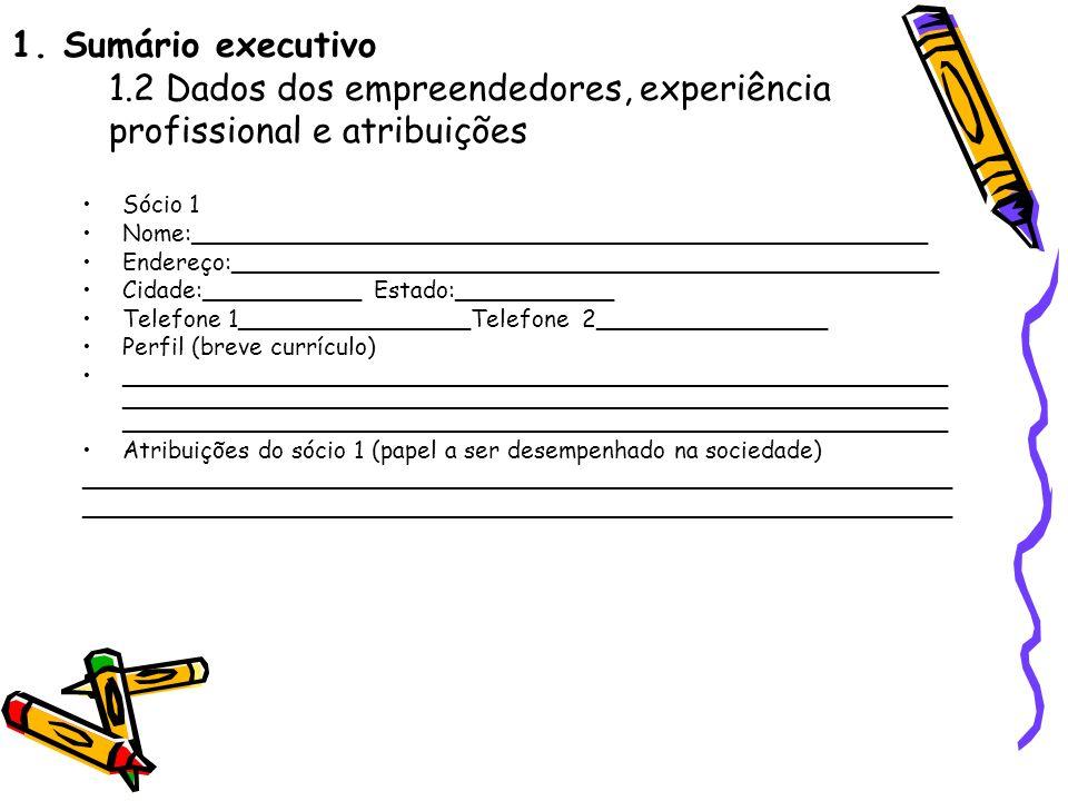 1. Sumário executivo 1.2 Dados dos empreendedores, experiência profissional e atribuições