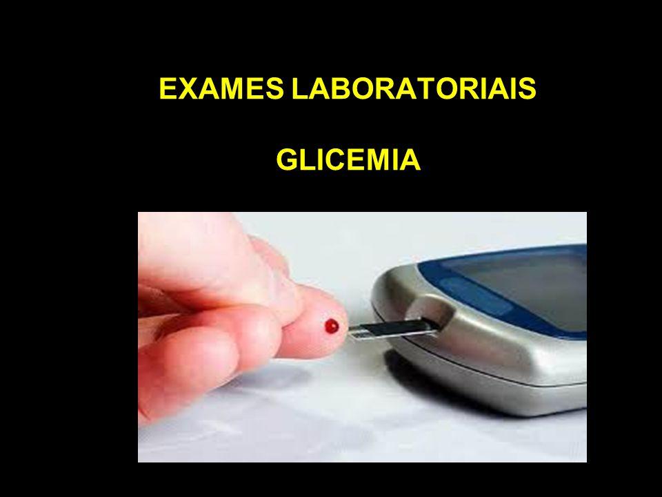 EXAMES LABORATORIAIS GLICEMIA