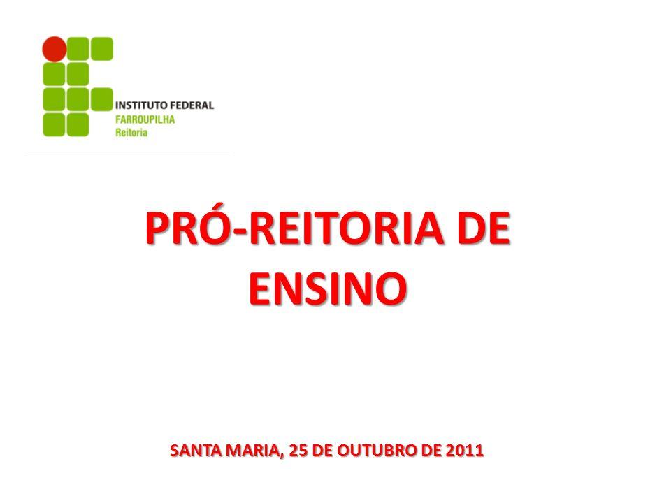 PRÓ-REITORIA DE ENSINO SANTA MARIA, 25 DE OUTUBRO DE 2011