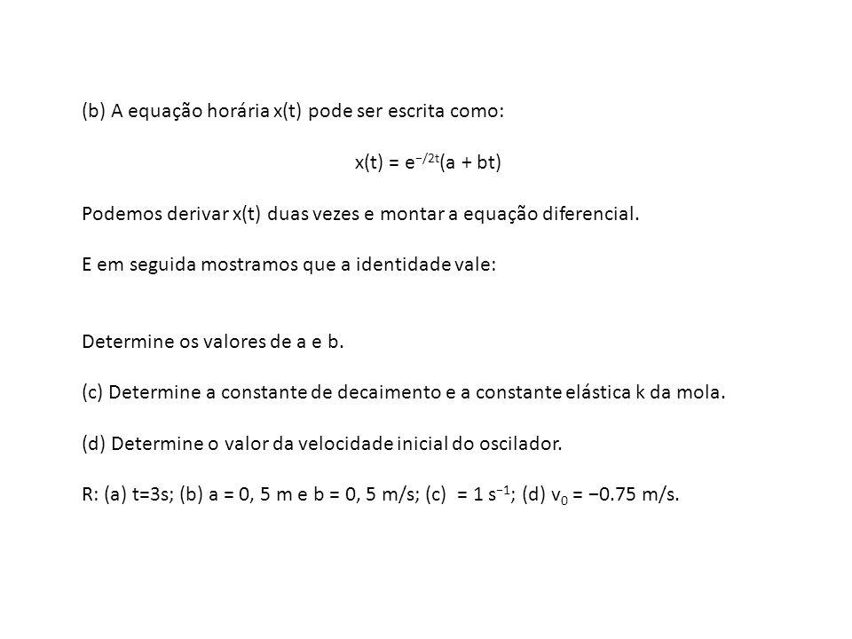 (b) A equação horária x(t) pode ser escrita como: