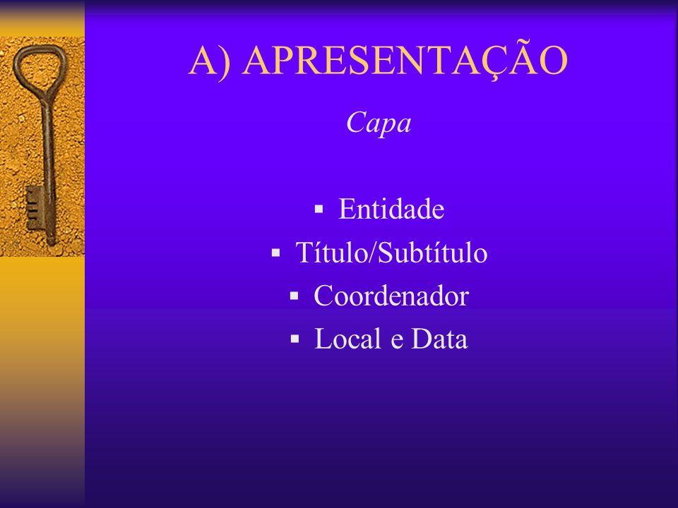 A) APRESENTAÇÃO Capa Entidade Título/Subtítulo Coordenador
