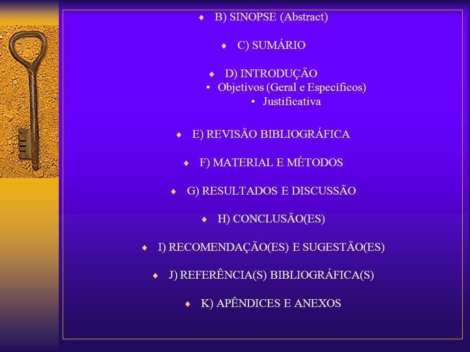 Objetivos (Geral e Específicos) Justificativa E) REVISÃO BIBLIOGRÁFICA