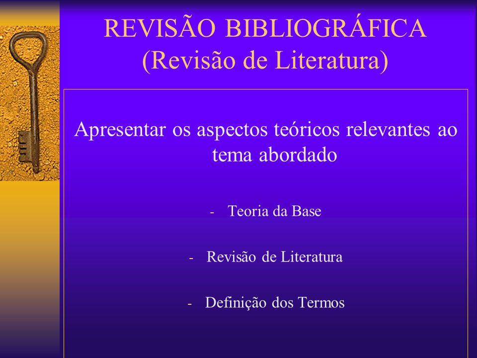 REVISÃO BIBLIOGRÁFICA (Revisão de Literatura)