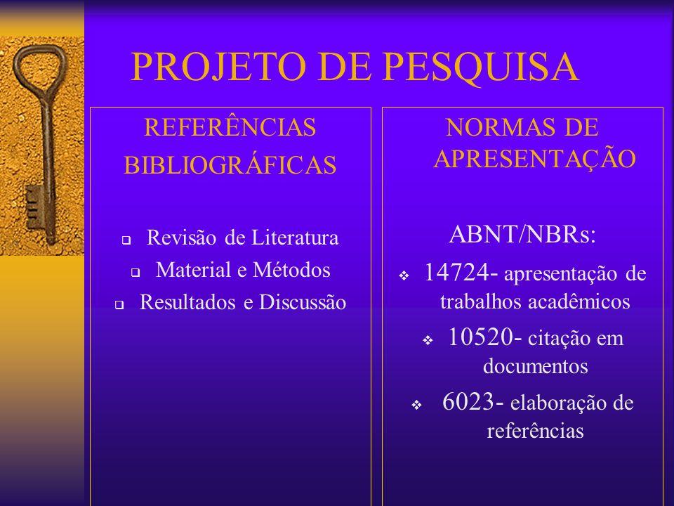 PROJETO DE PESQUISA REFERÊNCIAS BIBLIOGRÁFICAS NORMAS DE APRESENTAÇÃO