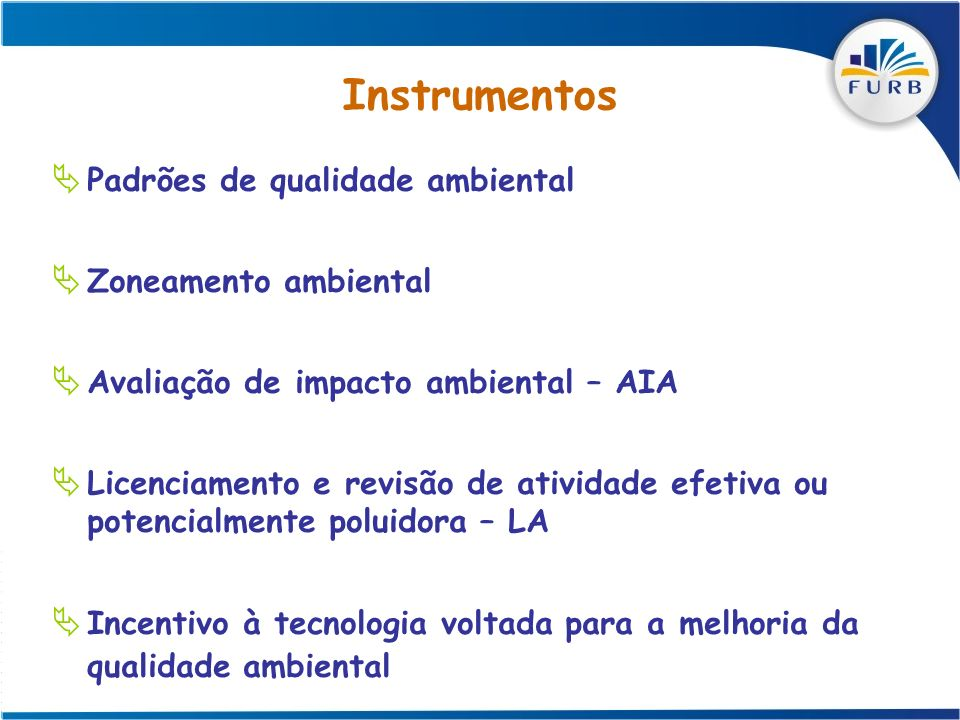 Instrumentos Padrões de qualidade ambiental Zoneamento ambiental
