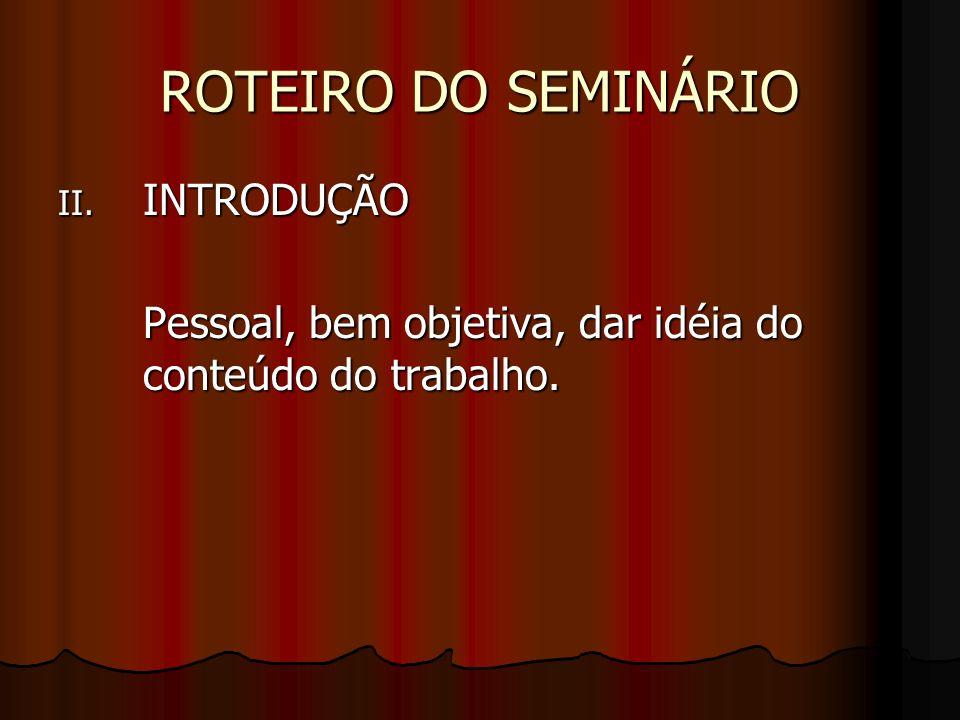 ROTEIRO DO SEMINÁRIO INTRODUÇÃO