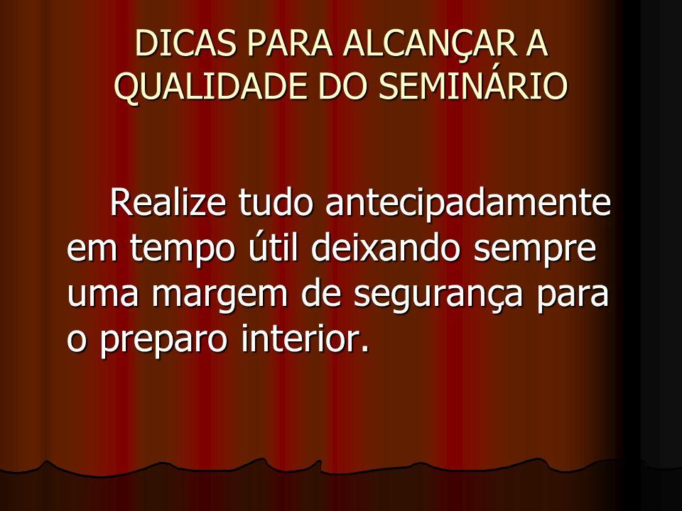 DICAS PARA ALCANÇAR A QUALIDADE DO SEMINÁRIO