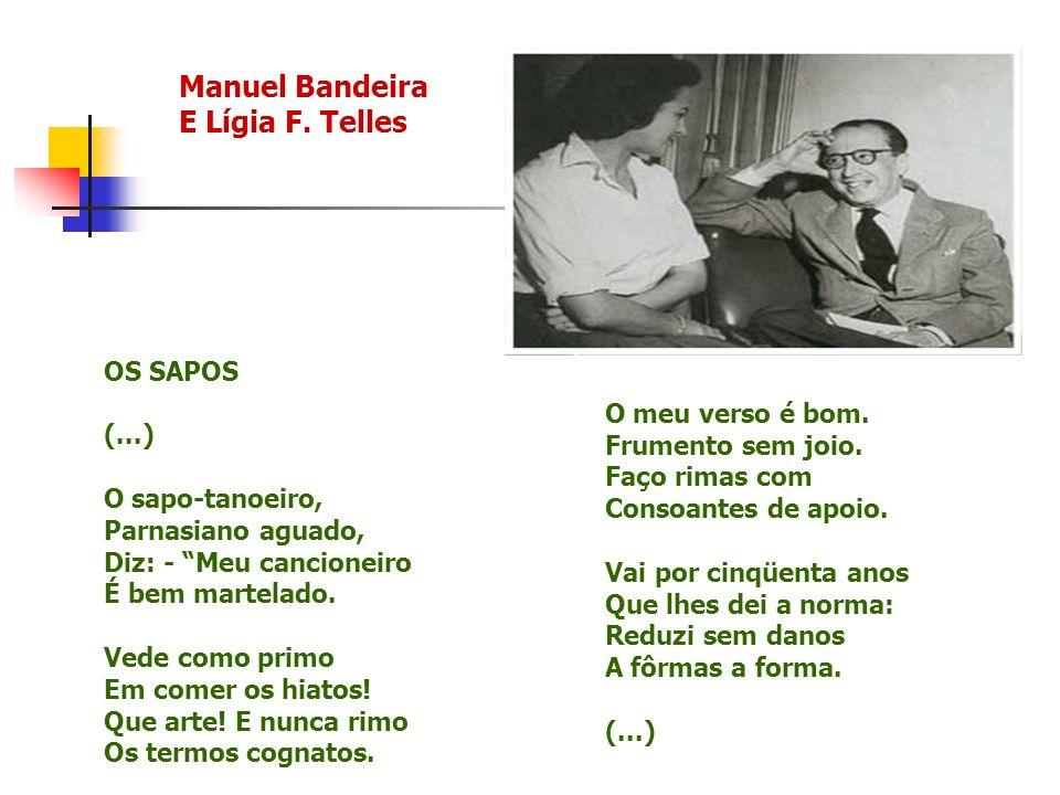 Manuel Bandeira E Lígia F. Telles OS SAPOS (...) O meu verso é bom.