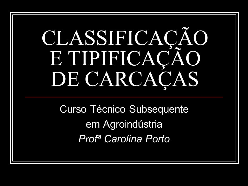 CLASSIFICAÇÃO E TIPIFICAÇÃO DE CARCAÇAS