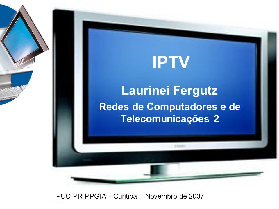 Laurinei Fergutz Redes de Computadores e de Telecomunicações 2
