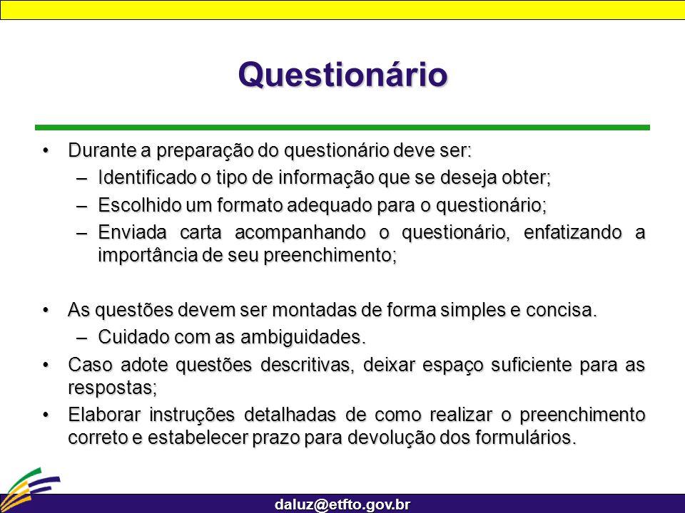 Questionário Durante a preparação do questionário deve ser:
