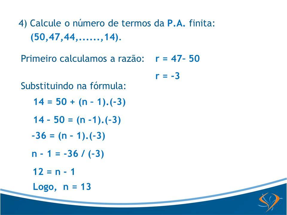 4) Calcule o número de termos da P.A. finita: