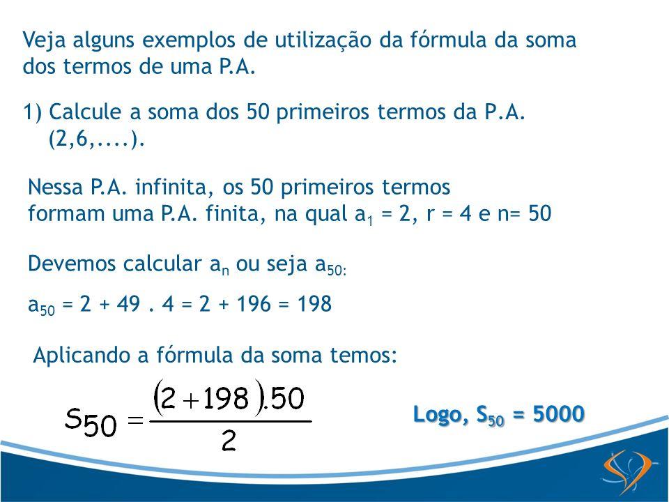 Veja alguns exemplos de utilização da fórmula da soma dos termos de uma P.A.