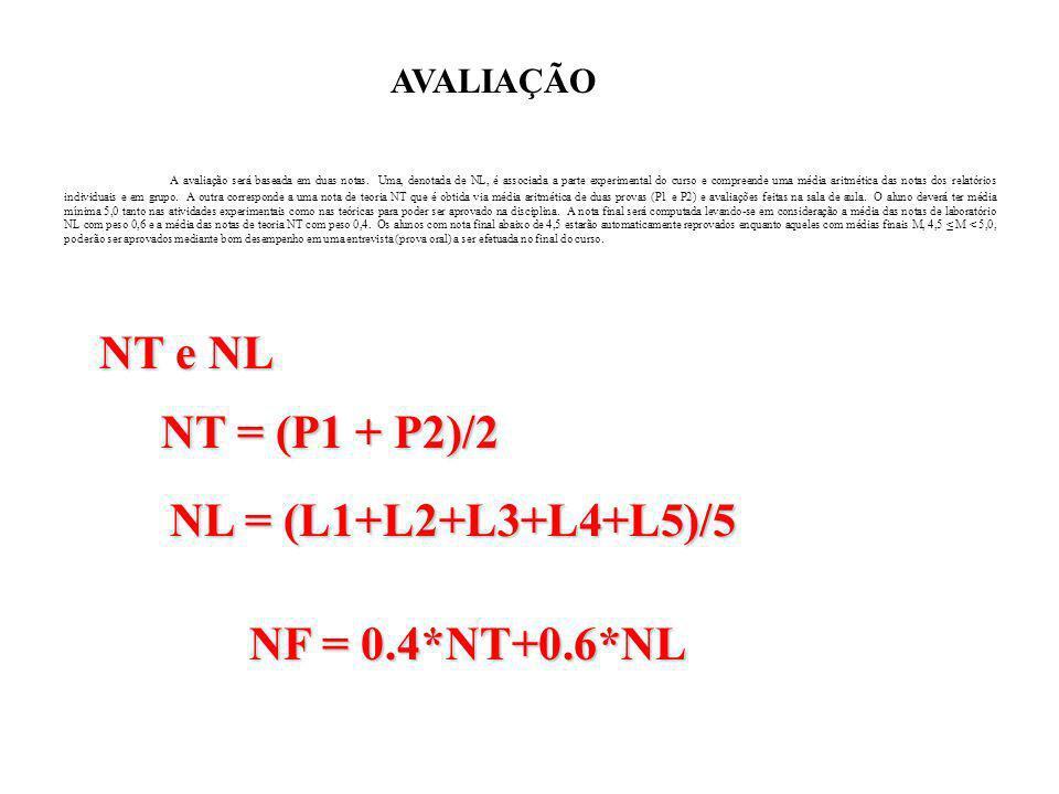 NT e NL NT = (P1 + P2)/2 NL = (L1+L2+L3+L4+L5)/5 NF = 0.4*NT+0.6*NL