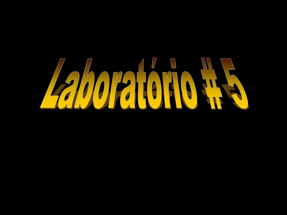 Laboratório # 5