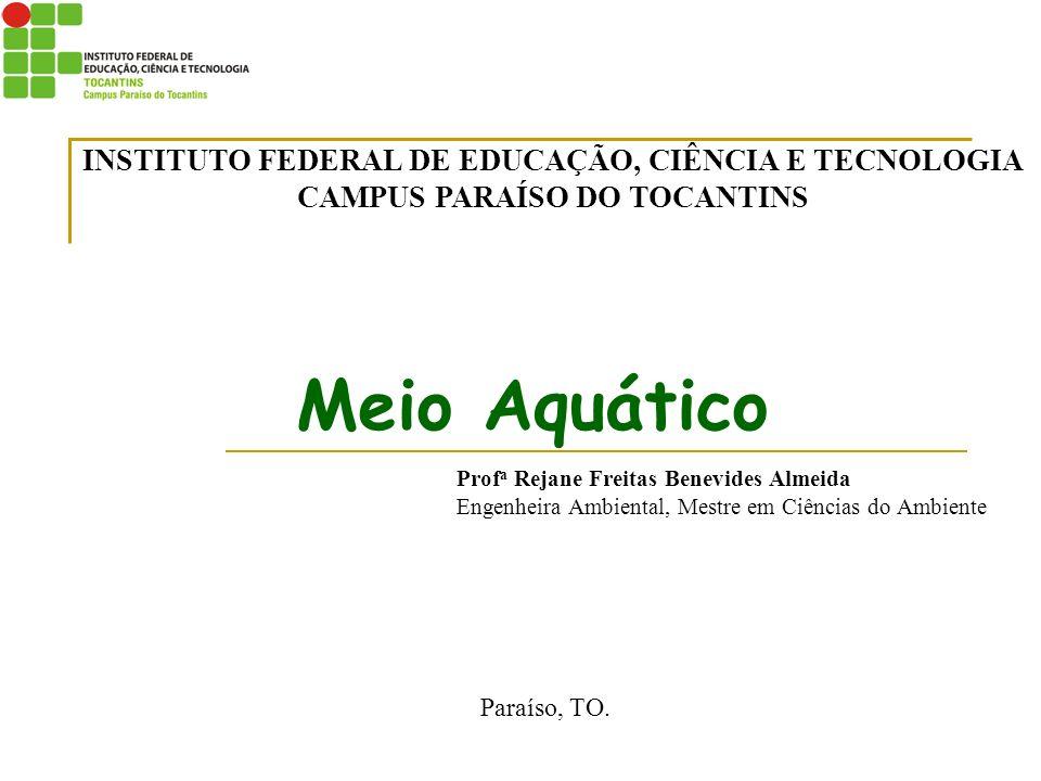Meio Aquático INSTITUTO FEDERAL DE EDUCAÇÃO, CIÊNCIA E TECNOLOGIA