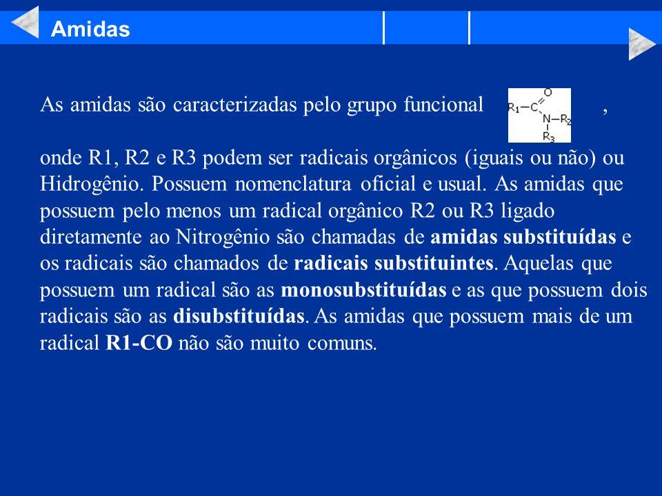 Amidas As amidas são caracterizadas pelo grupo funcional ,