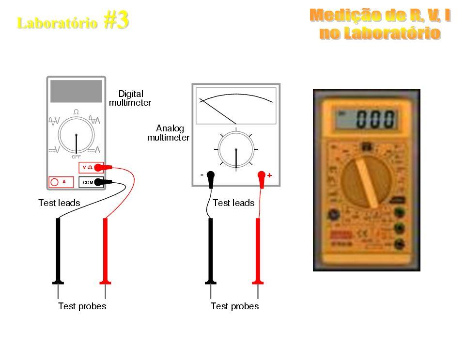 Laboratório #3 Medição de R, V, I no Laboratório