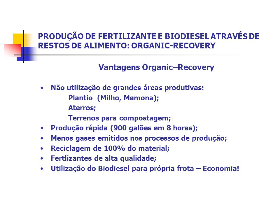 Vantagens Organic–Recovery