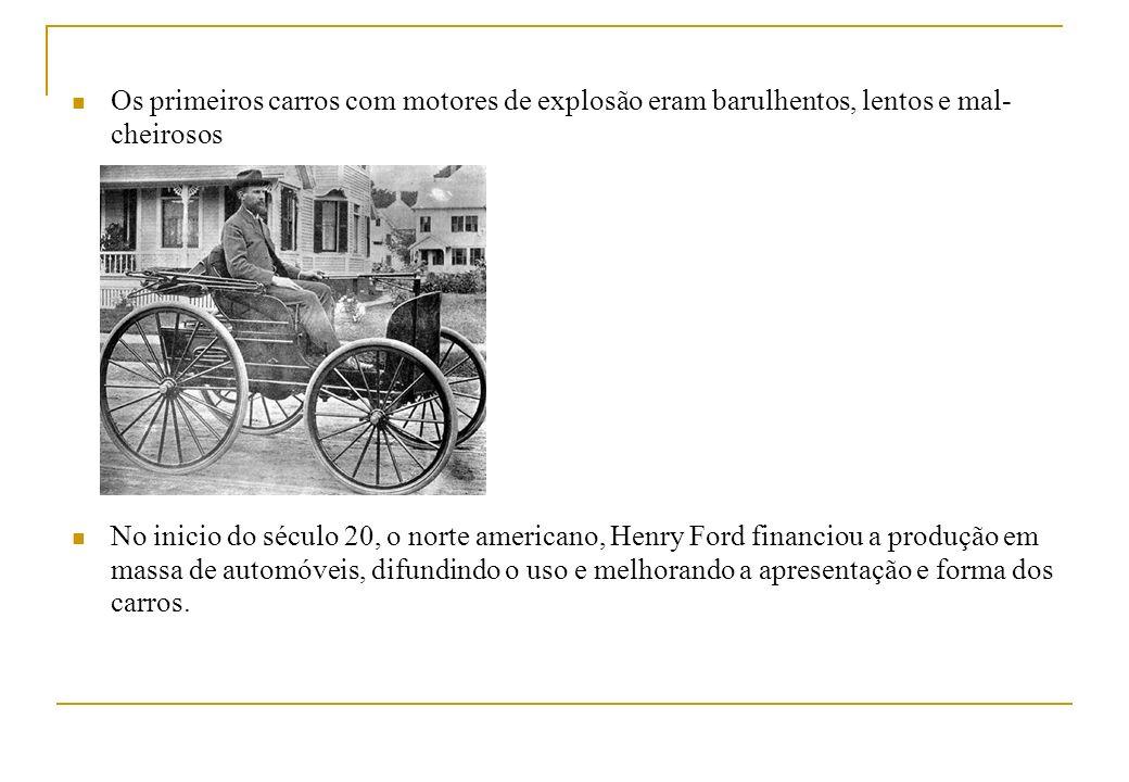 Os primeiros carros com motores de explosão eram barulhentos, lentos e mal- cheirosos