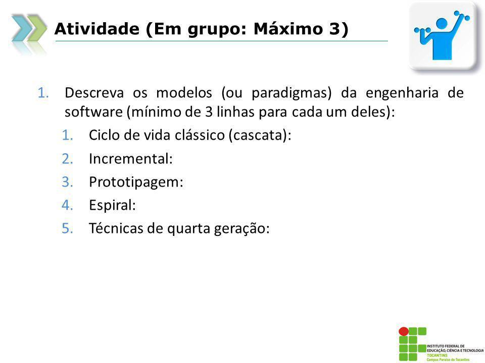 Atividade (Em grupo: Máximo 3)
