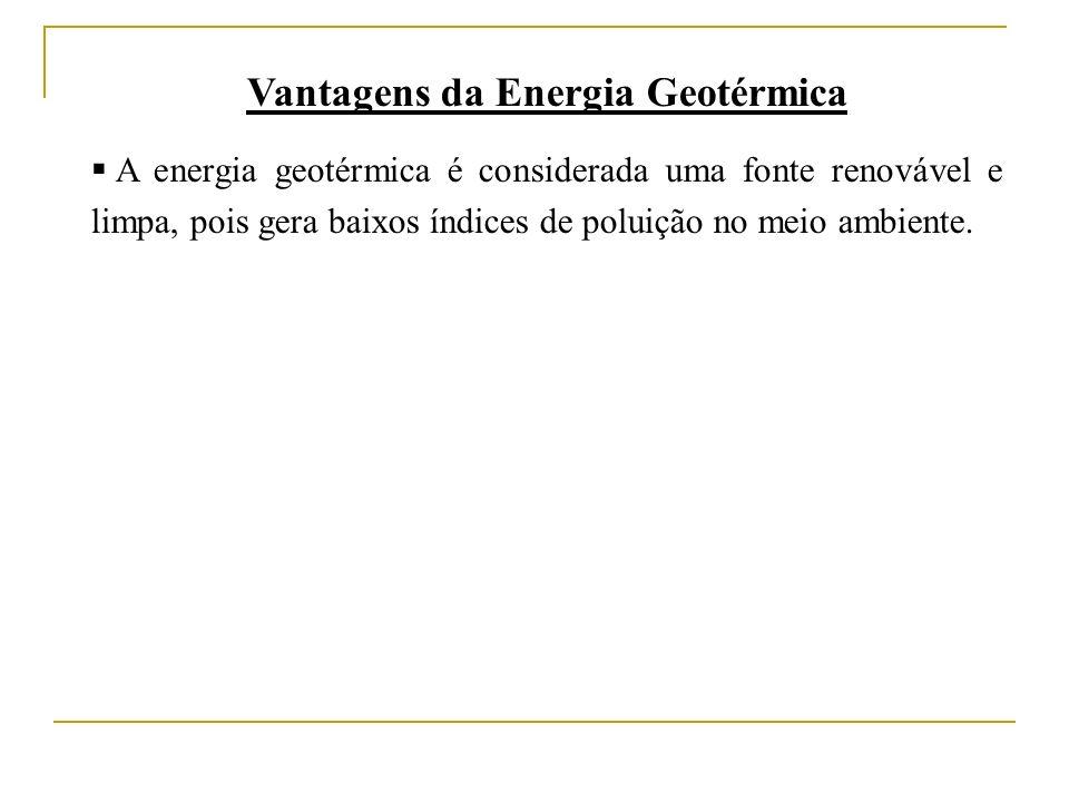 Vantagens da Energia Geotérmica