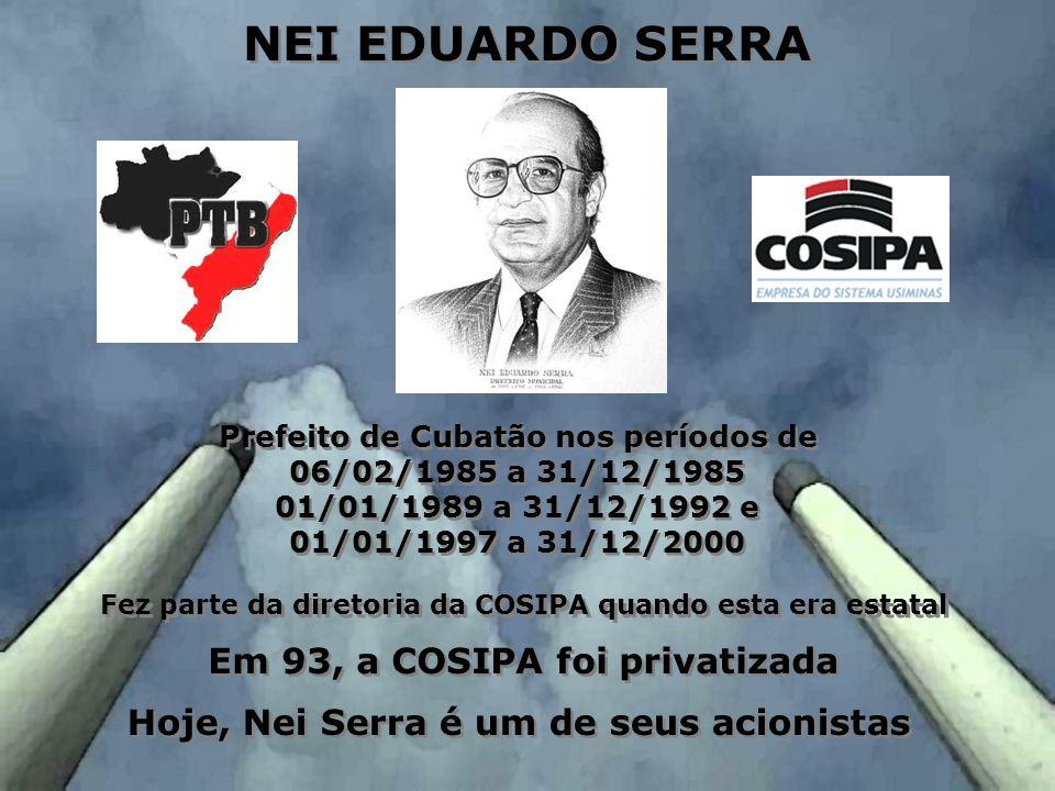 NEI EDUARDO SERRA Em 93, a COSIPA foi privatizada