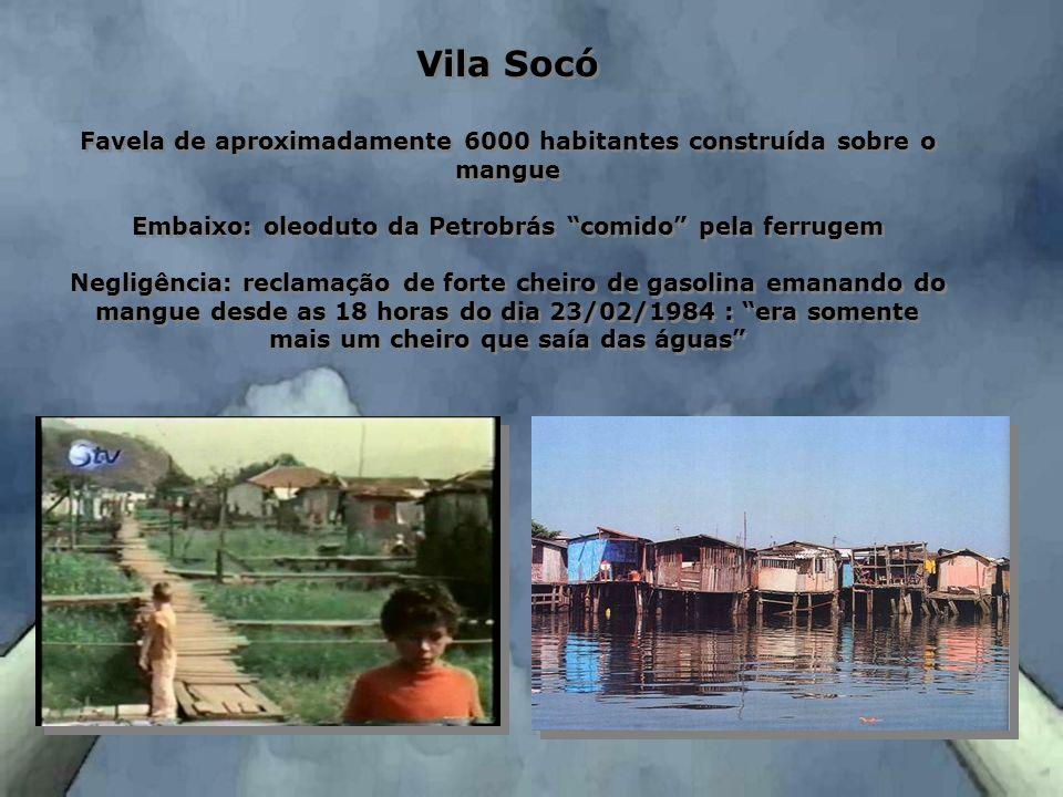 Vila Socó Favela de aproximadamente 6000 habitantes construída sobre o mangue. Embaixo: oleoduto da Petrobrás comido pela ferrugem.