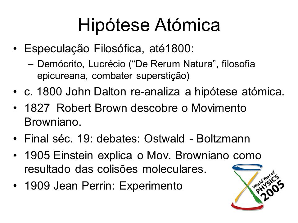 Hipótese Atómica Especulação Filosófica, até1800: