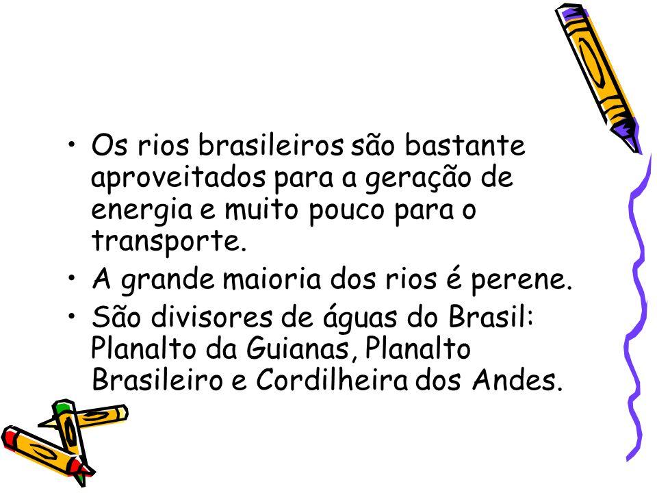 Os rios brasileiros são bastante aproveitados para a geração de energia e muito pouco para o transporte.