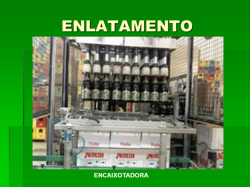 ENLATAMENTO ENCAIXOTADORA