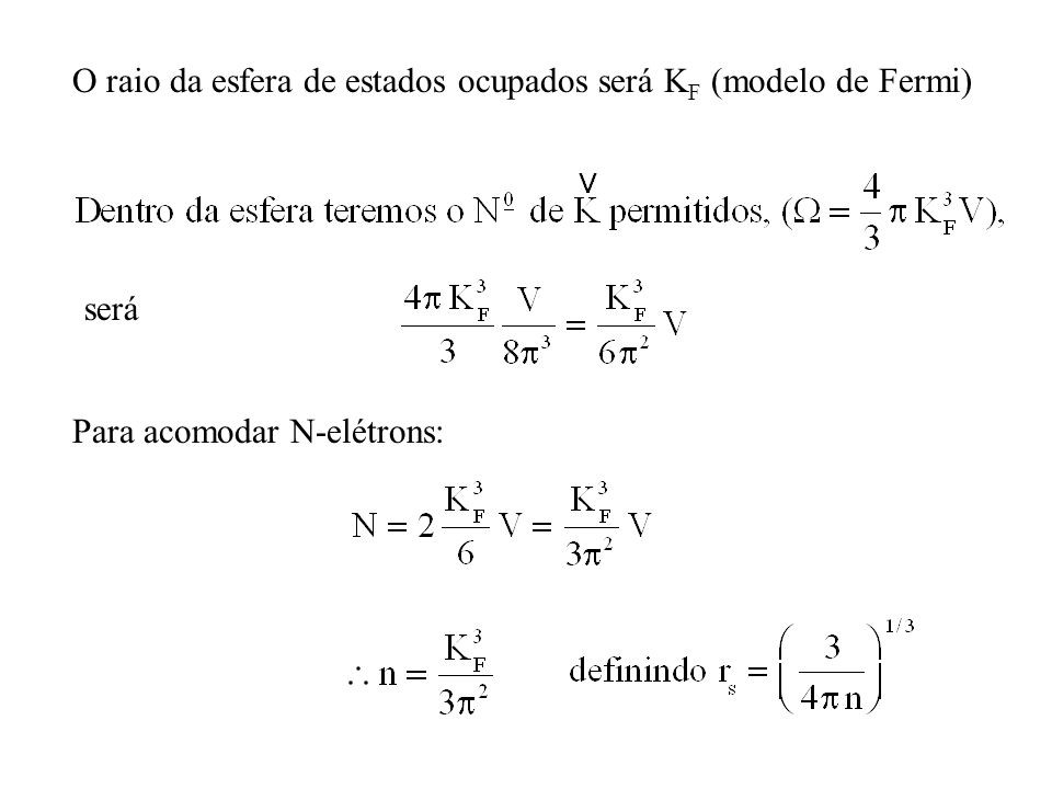 O raio da esfera de estados ocupados será KF (modelo de Fermi)