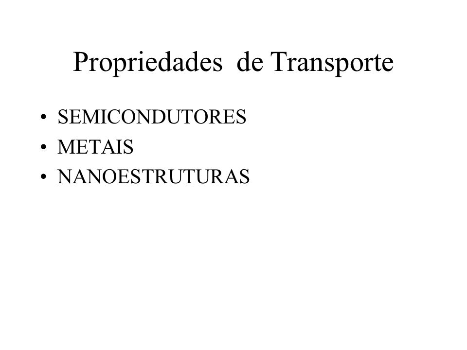 Propriedades de Transporte