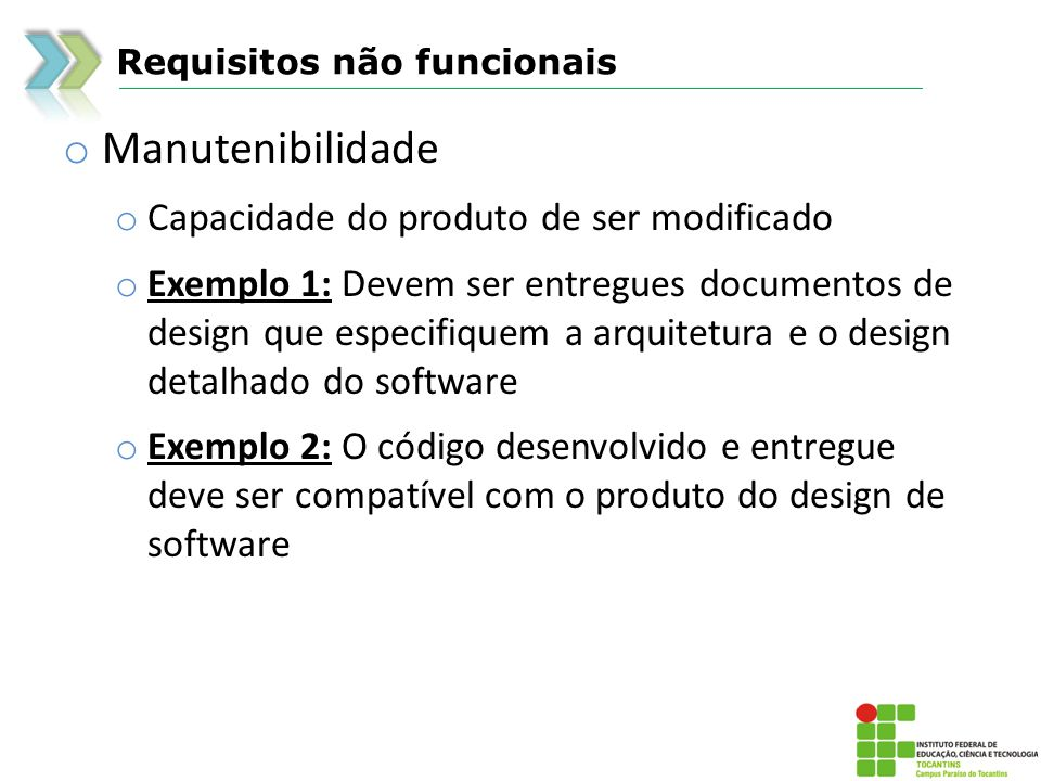Manutenibilidade Capacidade do produto de ser modificado